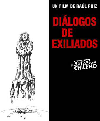 """El mal chiste de Raúl Ruiz a los chilenos en el exilio: """"Diálogos de exiliados"""""""