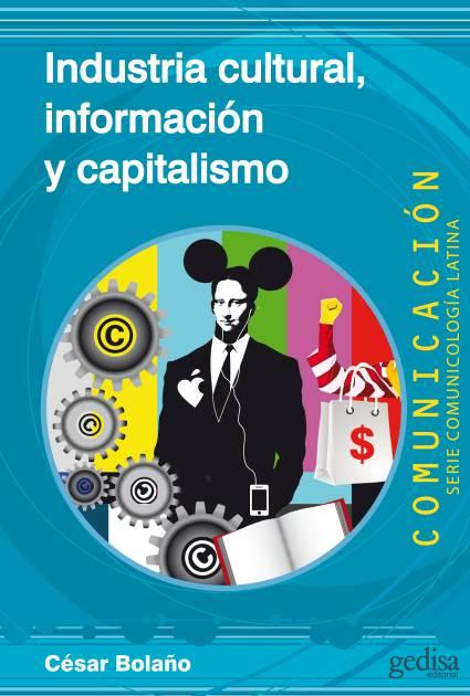 industria-cultural-informacion-y-capitalismo-9788497847544
