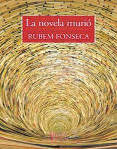 La novela murió. El último libro de Rubem Fonseca