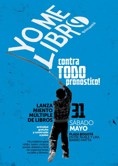 "Feria ""Si tú te libras, yo me libro"" de Quimantú, Plaza Bogotá, 31 de mayo"