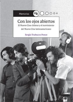 «Con los ojos abiertos»: El libro de Sergio Trabucco sobre el nuevo cine chileno y latinoamericano