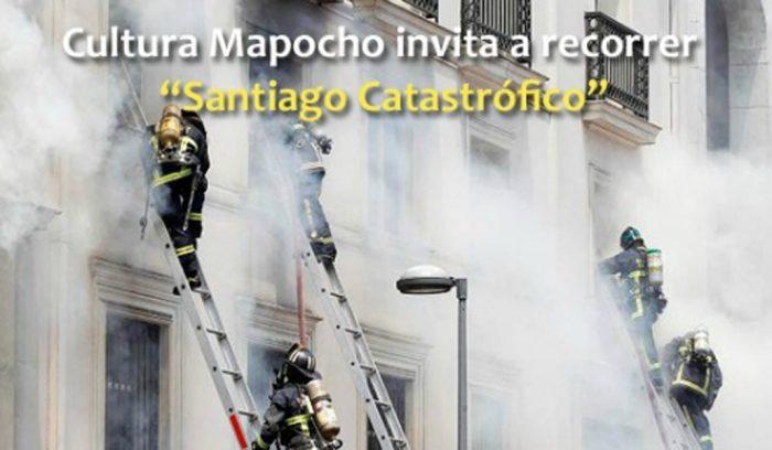 """Recorrido gratuito """"Santiago Catastrófico"""" de Cultura Mapocho, Santiago Centro, 26 de julio"""