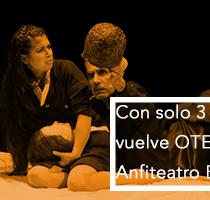 """Vuelve """"OTELO"""", solo 3 funciones en Anfiteatro Bellas Artes, 07, 21 y 28 de noviembre"""