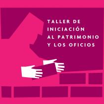 Taller de Iniciación al Patrimonio y los Oficios en la Escuela Taller de artes y oficios Fermín Vivaceta