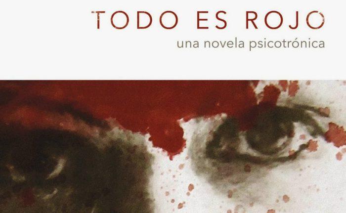 """Crítica literaria: """"Todo es rojo. Una novela psicotrónica"""""""