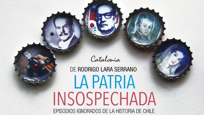 «La patria insospechada»: Lo que la historia de Chile ha dejado bajo la alfombra