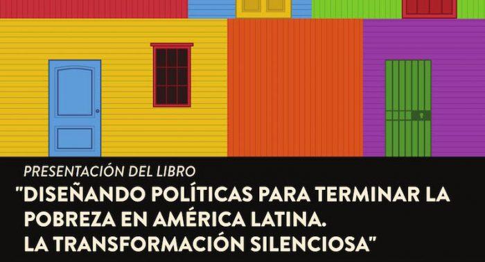 """Lanzamiento del libro """"Diseñando políticas para terminar la pobreza en América Latina. La transformación silenciosa""""  en Biblioteca Nicanor Parra, 9 de mayo"""