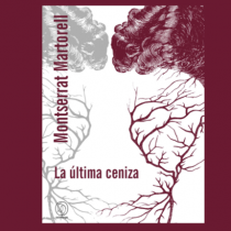 """Lanzamiento libro """"La última ceniza"""" de Montserrat Martorell en Café Literario del Parque Bustamante, 15 de junio"""