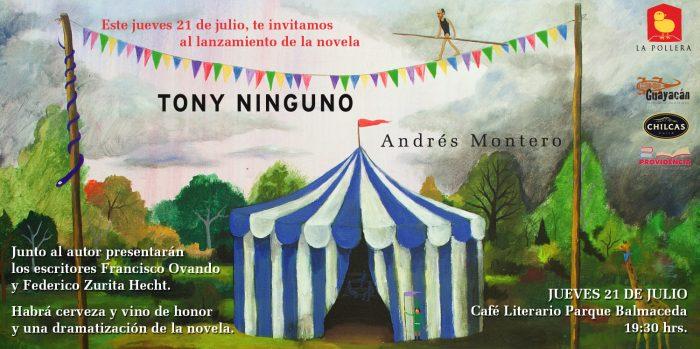 """Lanzamiento de la novela """"Tony Ninguno"""" de Andrés Montero en Café Literario Parque Balmaceda, 21 de julio"""
