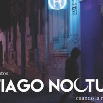 Concurso de cuentos Santiago Nocturno: Cuando la noche despierta