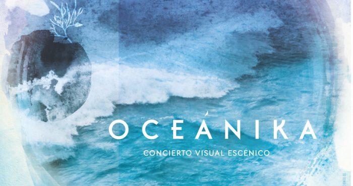 """Concierto visual escénico """"Oceánika"""": Una reflexión sobre la inmensidad del océano"""