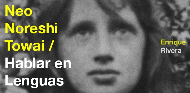 """Exposición de video arte """"Neo Noreshi Towai / Hablar en lenguas"""" en Matucana 100, hasta el 7 de octubre"""