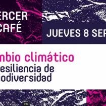 """Ciclo Café del Futuro """"El Cambio Climático. La resiliencia de la biodiversidad"""" en Café Blue Jar, 8 de septiembre"""