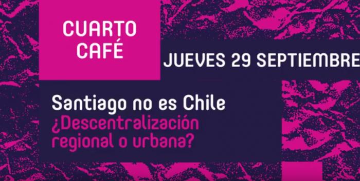 """Café del futuro """"Santiago no es Chile, ¿descentralización Regional o Urbana?"""" en café Blue Jar, 29 de septiembre"""