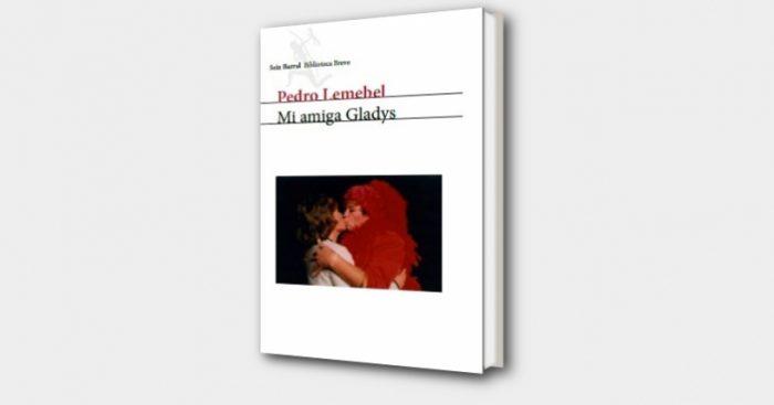 """RESULTADO CONCURSO: Gana el libro """"Mi amiga Gladys"""" de Pedro Lemebel"""