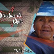 Melodías de Chile: Teófila y su resistencia por mantener la tradición del canto en lengua aymara