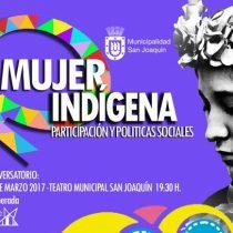 """Foro """"Mujer indígena, participación y políticas sociales""""  en Teatro San Joaquín"""