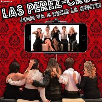 Las Pérez-Cruz: mujeres que retratan la farsa de nuestra sociedad