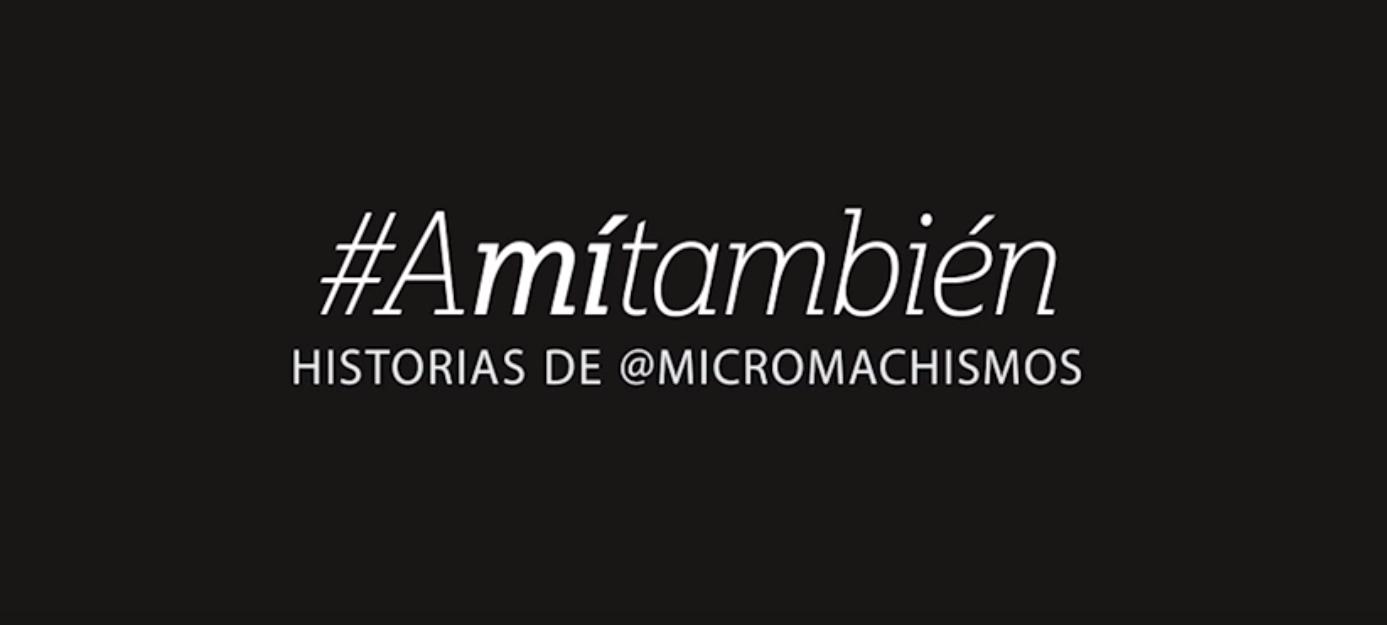 [VIDEO] Historias de micromachismo: #Amítambién