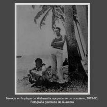 Ceylán en el corazón de Pablo Neruda. Deconstruyendo los mitos de la vida y poesía de Neruda en Ceylán (Tercera parte)