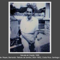 Ceylán en el corazón de Pablo Neruda. Deconstruyendo los mitos de la vida y poesía de Neruda en Ceylán (Segunda parte)