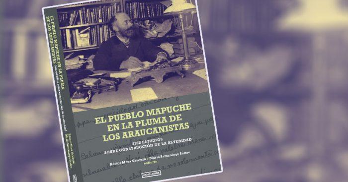 """Lanzamiento libro """"El pueblo mapuche en la pluma de los Araucanistas"""" en Angol"""