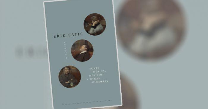 Erik Satie: más allá del compositor