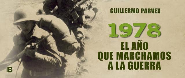 """Libro """"1978, El año que marchamos a la guerra"""", de Guillermo Parvex"""