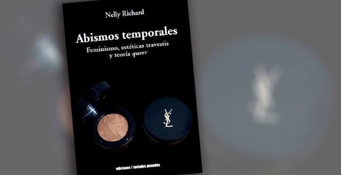 """Lanzamiento libro """"Abismos temporales. Feminismo, estéticas travestis y teoría queer"""" de Nelly Richard en Galería Metropolitana"""