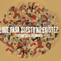 """""""¿Qué pasa si esto no existe?"""": Documental sobre el excesivo uso de psicofármacos"""