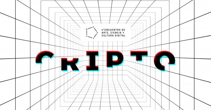 Encuentro de Arte, Ciencia y Cultura Digital CRIPTO en Valparaíso y Santiago