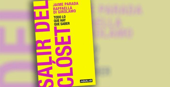 """""""Salir del clóset"""" de Raffaella di Girolamo y Jaime Parada: escribir en plural como ejercicio de libertad, respeto y dignidad"""
