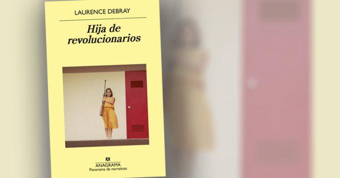 Autobiografía de la hija de Régis Debray: ¿Y si fuera la hija del delator del Che?