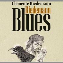 """Riedemann Blues"". Fondo fúnebre y esperanza"