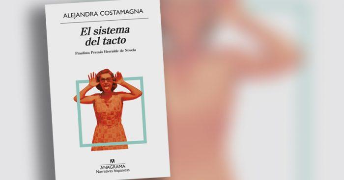 """Libro """"El sistema del tacto"""" de Alejandra Costamagna: el resplandor de la memoria"""