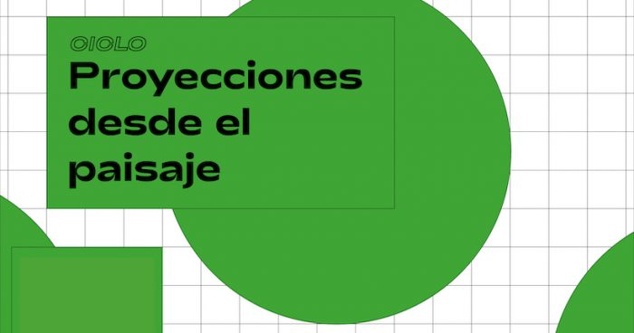 """Ciclo de cine """"Proyecciones desde el Paisaje"""" en Escuela Arquitectura UC"""