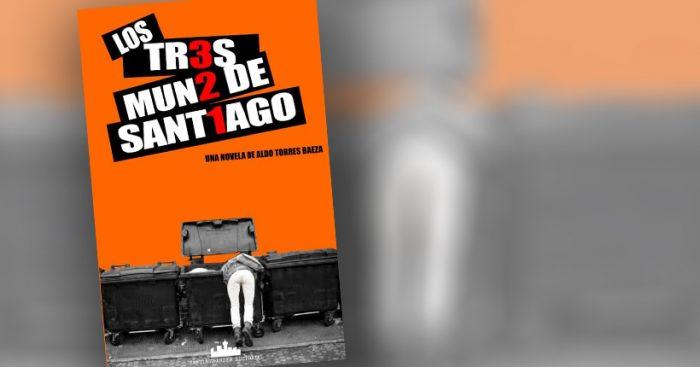 """Lanzamiento novela """"Los tr3s mun2 de Sant1ago"""" de Aldo Torres Baeza en Barrio Yungay"""