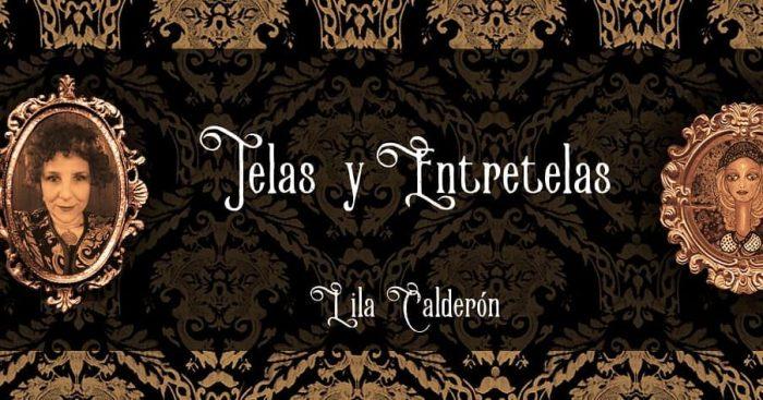 """Libro """"Telas y entretelas"""" de Lila Calderón: los tejidos del tiempo"""