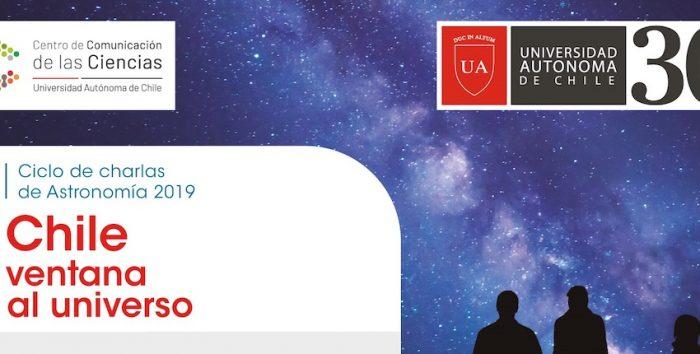 Ciclo de charlas de astronomía: Chile ventana al universo en Universidad Autónoma