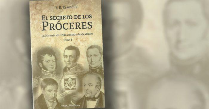 """Libro """"El secreto de los próceres"""" de Erwin Ramdohr: la historia de Chile contada desde adentro"""