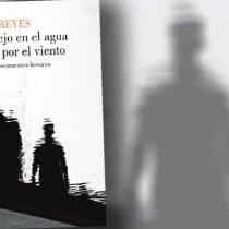 """Libro """"Un reflejo en el agua movido por el viento"""" de Felipe Reyes: el frágil cotidiano detrás de lo mítico"""