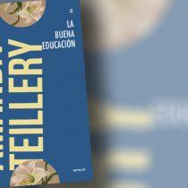 """Crítica a libro """"La buena educación"""" de Amanda Teillery: de fracturas y otros silencios"""