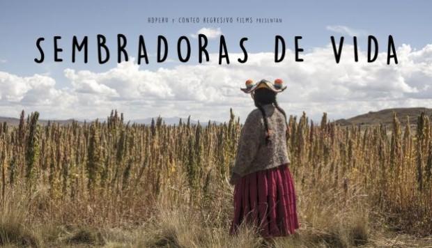 """""""Sembradoras de vida"""", el documental de cinco mujeres andinas que luchan por proteger la pachamama"""