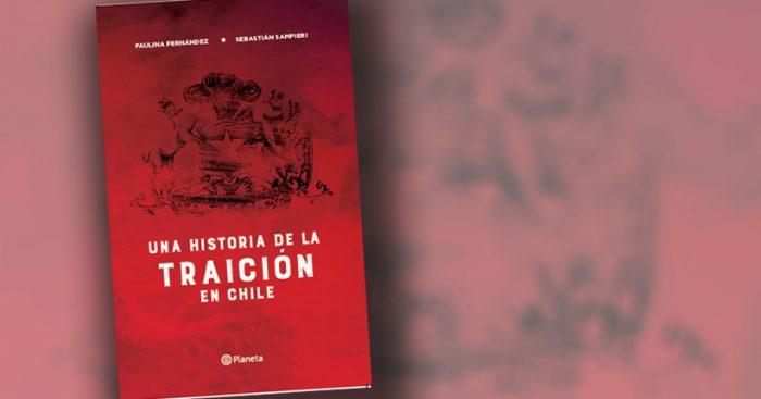 """Libro """"Una historia de la traición en Chile"""" revisa 22 casos de deslealtad política"""