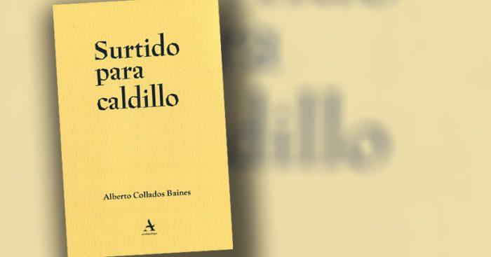 """Crítica a libro """"Surtido para caldillo"""" de Alberto Collados Baines: nada es tan terrible, ni todo es tan cómico"""