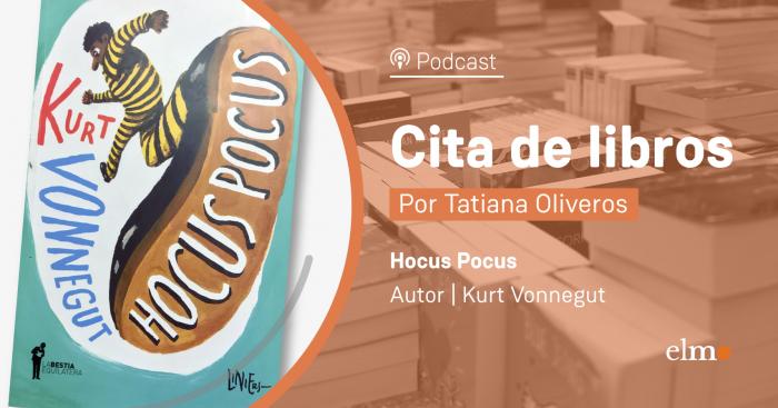 Cita de Libros: Hocus Pocus, la irreverente narrativa de Kurt Vonnegut