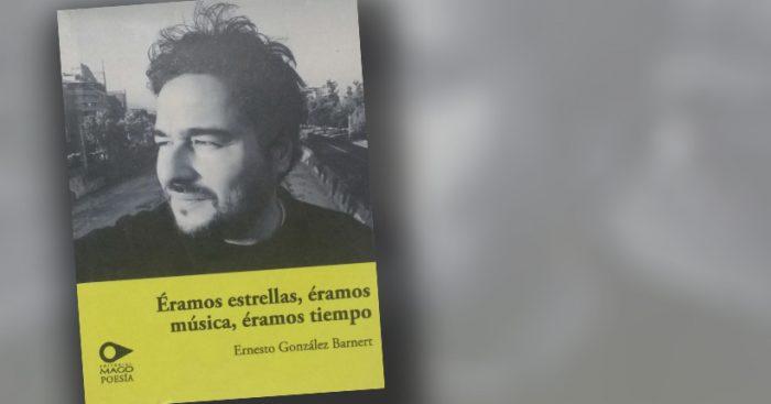 """Las dimensiones del amor en """"Éramos estrellas, éramos música, éramos tiempo"""" de Ernesto González Barnert"""