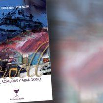 """""""Sewell, Luces, Sombras y Abandono"""", un clásico en la narrativa  de María Eugenia Lorenzini"""