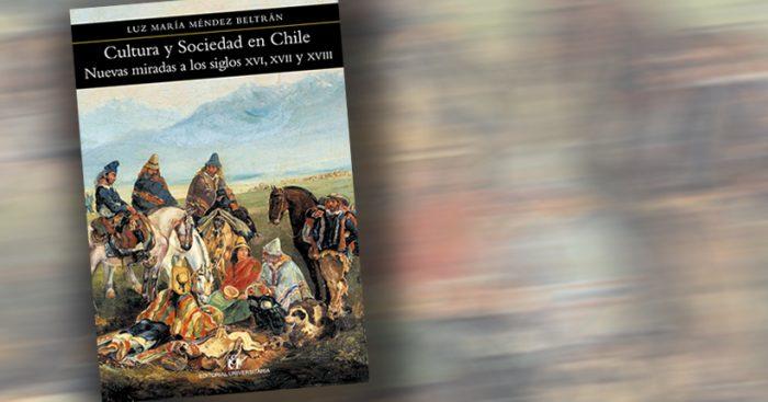 """Lanzamiento libro """"Cultura y sociedad. Nuevas miradas a los siglos XVI, XVII y XVIII"""" en Universidad de Chile"""