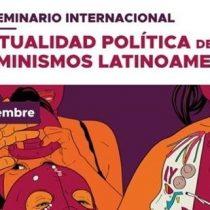 Seminario reunirá a feministas para hablar sobre la actualidad política latinoamericana